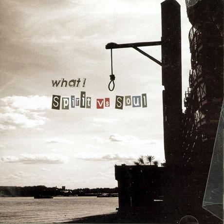왓(WHAT!) - SPIRIT VS SOUL