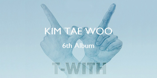 キム・テウ(KIM TAE WOO) - 4集 T-WITH