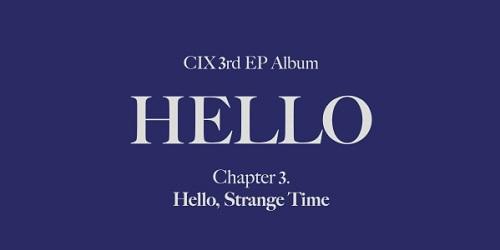 CIX - HELLO Chapter 3. HELLO, STRANGE TIME [Strange Time Ver.]