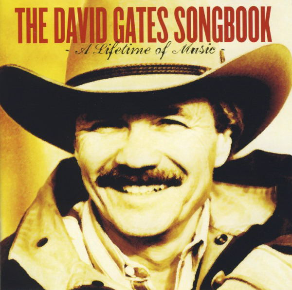 THE DAVID GATES SONGBOOK - A LIFETIME OF MUSIC [수입]