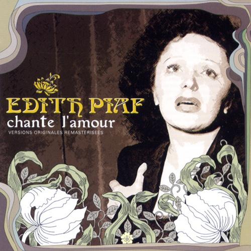 EDITH PIAF - CHANTE L`AMOUR