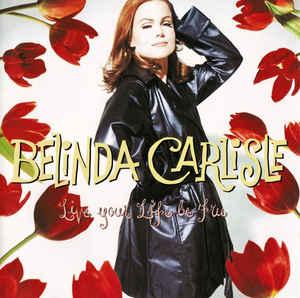 BELINDA CARLISLE - LIVE YOUR LIFE BE FREE [수입]