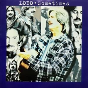 LOBO - SOME TIMES