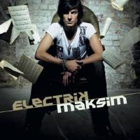 MAKSIM - ELECTRIK
