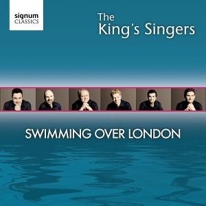 KINGS SINGERS - SWIMMING OVER LONDON