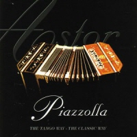 ASTOR PIAZZOLLA - THE TANGO WAY: THE CLASSIC WAY