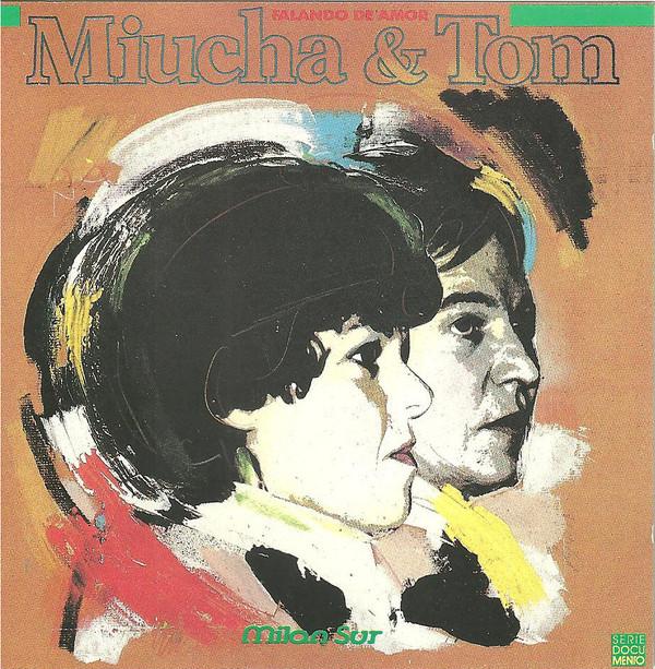 MIUCHA & TOM - FALANDO DE AMOR