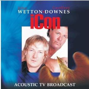 JOHN WETTON/GEOFFREY - ICON [ACOUSTIC TV BROADCAST]