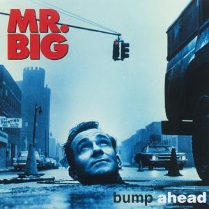 MR. BIG - BUMP AHEAD