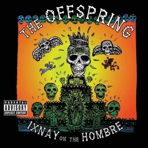 OFFSPRING- IXNAY ON THE HOMBRE